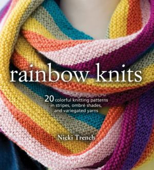 Rainbow Knits by Nicki Trench
