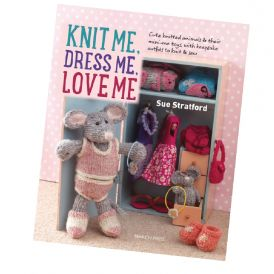 Knit Me, Dress Me, Love Me Book